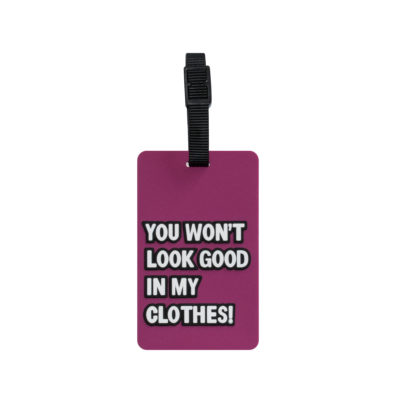 TangoTag Luggage Tag - 'You Won't Look Good In My Clothes' - Pink - HTC-TT823